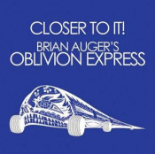 Closer To It! (as Oblivion Express) by AUGER, BRIAN album cover