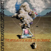 The Apocalypse Inside of an Orange by RODRIGUEZ-LOPEZ, OMAR album cover