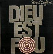 Dieu est Fou by DUFFARD, PASCAL album cover