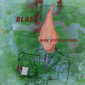 Wire Stitched Ears by BLAST album cover