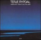 Whenever I Seem To Be Far Away by RYPDAL, TERJE album cover