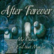 My Choice / The Evil That Men Do by AFTER FOREVER album cover