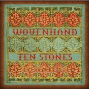 Ten Stones by WOVEN HAND album cover