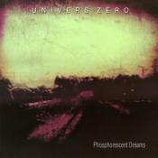 Phosphorescent Dreams by UNIVERS ZERO album cover