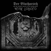 Aluk Todolo and Der Blutharsch And The Infinite Church Of The Leading Hand: A Collaboration by ALUK TODOLO album cover