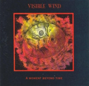 A Moment Beyond Time by VISIBLE WIND album cover