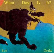 What Day Is It? by DRAKE, BOB album cover