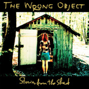 Stories From The Shed by WRONG OBJECT, THE album cover