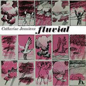 Fluvial by JAUNIAUX, CATHERINE album cover
