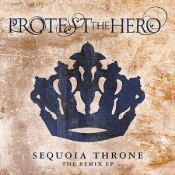 Sequoia Throne Remix EP by PROTEST THE HERO album cover