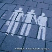 Three Brothers' Epilogue by MILLENIUM album cover