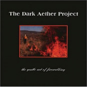 The Gentle Art Of Fire Walking by DARK AETHER PROJECT album cover