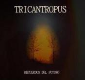 Recuerdos del Futuro by TRICANTROPUS album cover