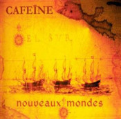 Nouveaux Mondes by CAFEINE album cover