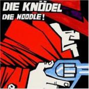 Die Noodle! by DIE KNODEL album cover