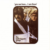 You Are Here... I Am There by TIPPETT GROUP, KEITH album cover