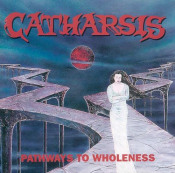 Pathways To Wholeness  by CATHARSIS album cover