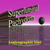 Lexicographic Lint by SUPERLUMINAL PACHYDERM album cover