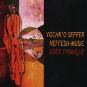 Noce Chimique by SEFFER, YOCHK'O album cover
