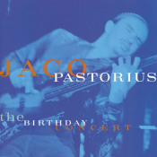The Birthday Concert by PASTORIUS, JACO album cover