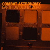 Earth Divided By Zero by COMBAT ASTRONOMY album cover