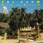 Belle et Rebelle by TRI YANN album cover