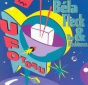 UFO Tofu by FLECK AND THE FLECKTONES, BELA album cover