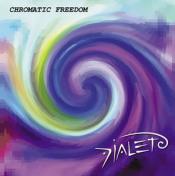 Chromatic Freedom by DIALETO album cover