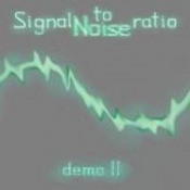 Demo II by SIGNAL TO NOISE RATIO album cover