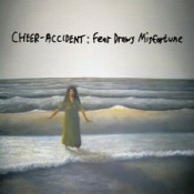 Fear Draws Misfortune by CHEER-ACCIDENT album cover