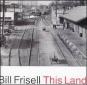 This Land by FRISELL, BILL album cover