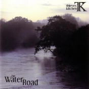 The Water Road by THIEVES' KITCHEN album cover