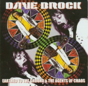 Earthed To The Ground & The Agents Of Chaos by BROCK, DAVE album cover