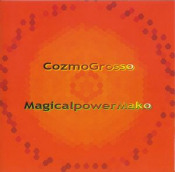 Cozmo Grosso by MAGICAL POWER MAKO album cover