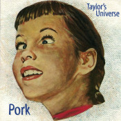 Pork by TAYLOR'S UNIVERSE album cover