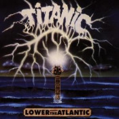 Lower The Atlantic by TITANIC album cover