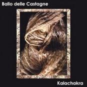 Kalachakra by BALLO DELLE CASTAGNE, IL album cover