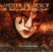 The Fading Ghosts of Twilight by AGENTS OF MERCY album cover