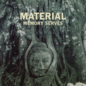 Memory Serves by MATERIAL album cover