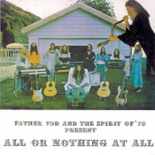 All Or Nothing At All by FATHER YOD AND THE SPIRIT OF '76 album cover