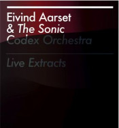 Live Extracts (with The Sonic Codex Orchestra) by AARSET, EIVIND album cover
