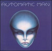 Automatic Man by AUTOMATIC MAN album cover