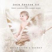 Jazzraptor's Secret by FOSTER III, JACK album cover