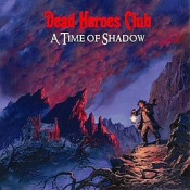 A Time of Shadow by DEAD HEROES CLUB album cover