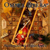 Nothing Is Ordinary by OMNIA OPERA album cover