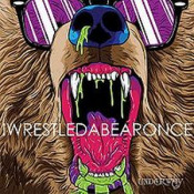 iwrestledabearonce by IWRESTLEDABEARONCE album cover