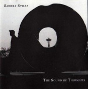 The Sound of Thoughts by SVILPA, ROBERT album cover