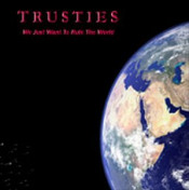 We Just Want To Rule The World by TRUSTIES album cover