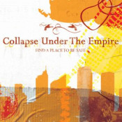 Find A Place To Be Safe by COLLAPSE UNDER THE EMPIRE album cover