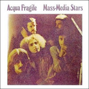 Mass Media Stars by ACQUA FRAGILE album cover